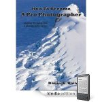 How To Become a Pro Photographer eBook: Now Available in Kindle Format
