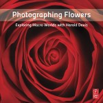 """Photographing Flowers"" by Harold Davis"