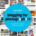 New Book: Blogging for Photographers, by Jolie O'Dell
